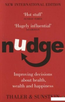 Nudge: Improving Decisions About Health, Wealth and Happiness (236105)