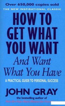 How To Get What You Want And Want What You Have (935164)