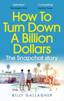 How to Turn Down a Billion Dollars: The Snapchat Story (952884)