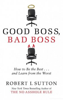 Good Boss, Bad Boss. How to Be the Best... and Learn from the Worst (1048444)