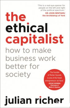 The Ethical Capitalist: How to Make Business Work Better for Society (958856)