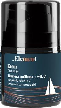 Крем для кожи вокруг глаз Element Men осветляющий от морщин с таурином и витамином С 30 мл (5907618131018)