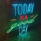 Неонова вивіска «Today is a good day» - зображення 1