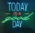 Неонова вивіска «Today is a good day» - зображення 4